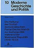 Die Haltung der Sozialdemokratischen Partei Deutschlands zur Außenpolitik während der Weimarer Republik (1918-1933) (M