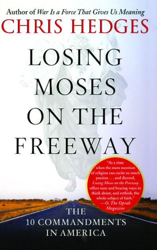 (Losing Moses on the Freeway: The 10 Commandments in America)
