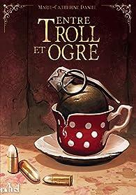 Entre troll et ogre par Marie-Catherine Daniel