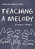 Front cover for the book Teaching A Melody (Noah and Ronan Series Book 4) by Ashley Chunell