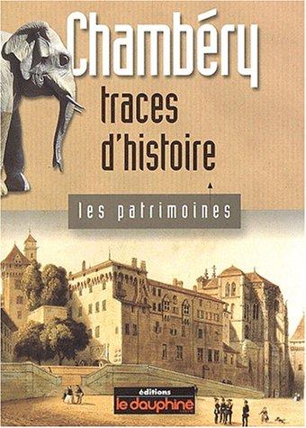Chambéry : Traces d'histoire