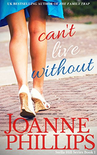 Can't Live Without (Can't Live Without Book 1) by Joanne Phillips