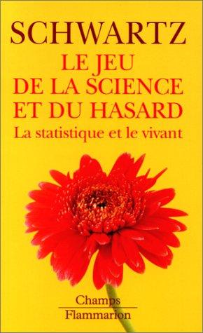 LE JEU DE LA SCIENCE ET DU HASARD. La statistique et le vivant