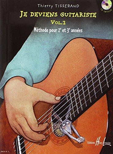 Je deviens guitariste, vol. 2 : méthode pour 2e et 3e années / Thierry Tisserand | Tisserand, Thierry. Auteur