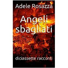 Angeli sbagliati: diciassette racconti