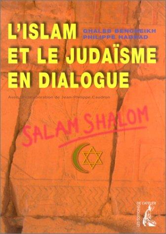 L'Islam et le Judaïsme en dialogue par Ghaleb Bencheikh, Philippe Haddad, Jean-Philippe Caudron
