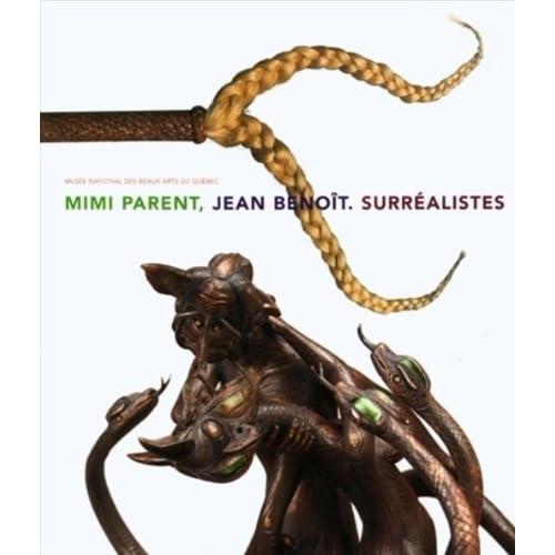 Mimi Parent, Jean Benoît. Surréalistes