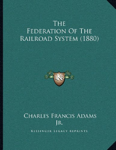 The Federation of the Railroad System (1880)