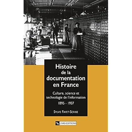 Histoire de la documentation en France: Culture, science et technologie de l'information, 1895-1937