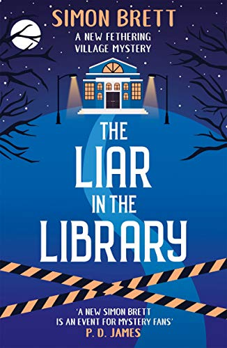 The Liar in the Library (Fethering Village Mysteries Book 18) by [Brett, Simon]