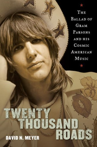 Twenty Thousand Roads: The Ballad of Gram Parsons and His Cosmic American Music (English Edition) (Cosmic Music American)