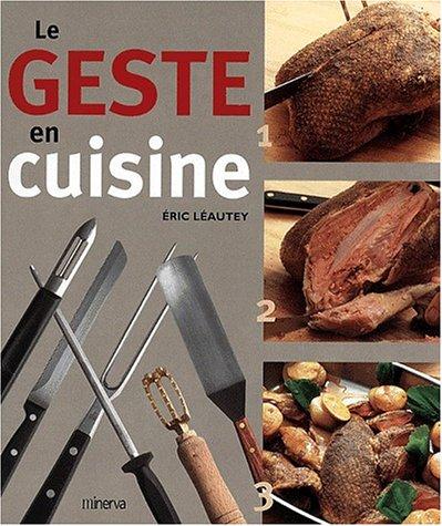 Le geste en cuisine par Eric Léautey