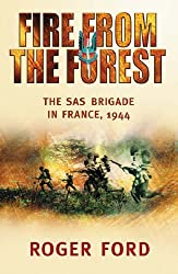 Fire from the Forest: The SAS Brigade in France, 1944 (CASSELL MILITARY PAPERBACKS)