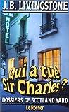 Qui a tué Sir Charles ?