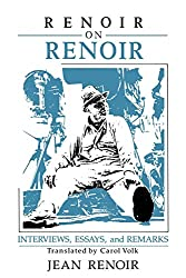 Renoir on Renoir: Interviews, Essays, and Remarks (Cambridge Studies in Film)
