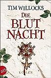 Die Blutnacht: Roman von Tim Willocks