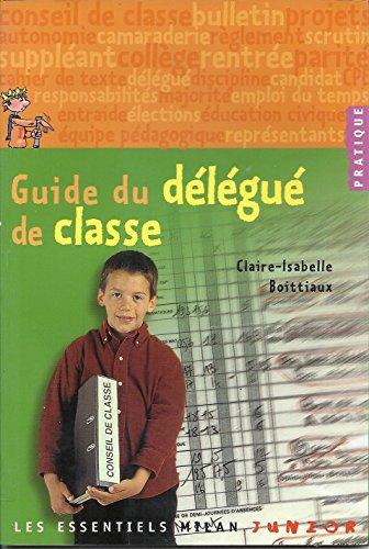 Guide du délégué de classe par Claire-Isabelle Boittiaux