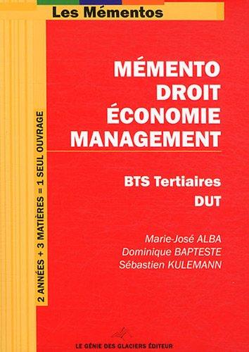 Mémento Droit-Economie-Management. BTS tertiaires - DUT. 2 années + 3 matières.