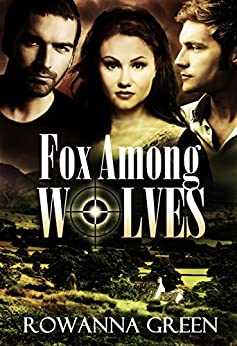 Fox Among Wolves (Hostage Series Book 1) by [Green, Rowanna]