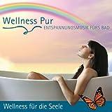 Entspannungsmusik fürs Bad - Wellness für die Seele