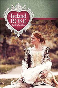 Ireland Rose by [Strefling, Patricia]