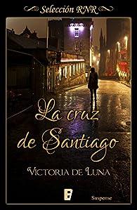 La cruz de Santiago par Victoria de Luna