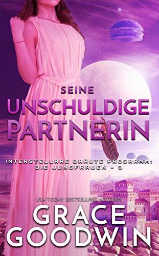 Seine unschuldige Partnerin (Interstellare Bräute Programm: Die Jungfrauen 3)