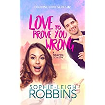 Love To Prove You Wrong: A Small-Town Romantic Comedy (Old Pine Cove Book 2) (English Edition)