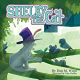 Shelby the Cat: A Kids Book about Bullying and How to Help Kids Build Confidence about Peer Pressure (Cardboard Box Adventures)