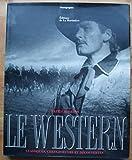 Le western - Classiques, chefs-d'oeuvre et découvertes