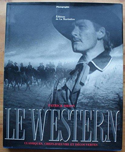 Le western : Classiques, chefs-d'oeuvre et dcouvertes