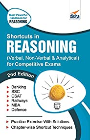 Shortcuts in Reasoning (Verbal, Non-Verbal, Analytical & Critical) for Competitive E