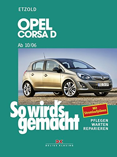 Opel Corsa D ab 10/06: So wird's gemacht, Band 145 -