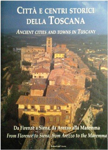 Città e centri storici della Toscana. Ediz. italiana e inglese: 1 (Antiche mura di Toscana) por Alessandro Naldi