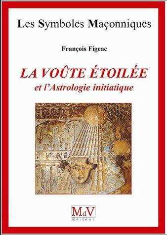 La voûte étoilée et l'astrologie initiatique