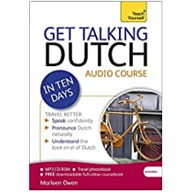 Get Talking Dutch in Ten Days Beginner Audio Course: (Audio pack) The essential introduction to speaking and understanding (Teach Yourself: Language)