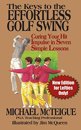 The Keys to the Effortless Golf Swing: New Edition for ...