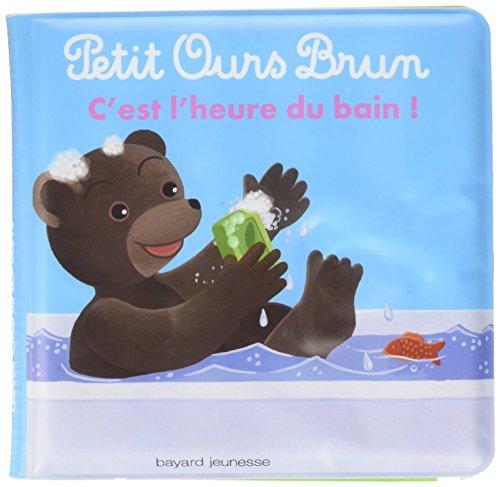 Livre bain Petit Ours Brun - C'est l'heure du bain !