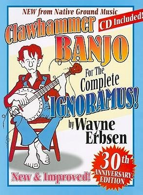 [(Clawhammer Banjo for the Complete Ignoramus!)] [Author: Wayne Erbsen] published on (September, 2004)