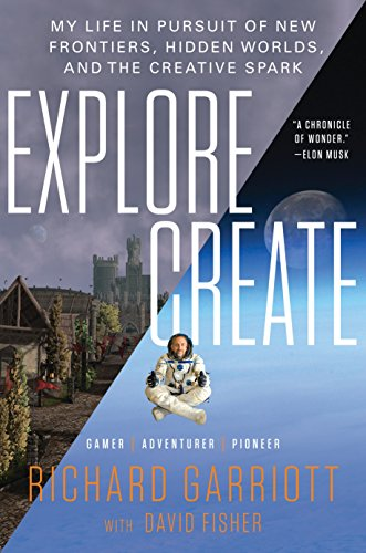 explore-create-my-life-in-pursuit-of-new-frontiers-hidden-worlds-and-the-creative-spark