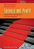 Service mit Profit: Erfolgreiches Management von Servicequalität (Erfolg in der Gastronomie)