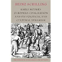 Early Modern European Civilization and Its Political and Cultural Dynamism (Menahem Stern Jerusalem Lectures)