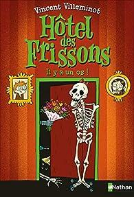 L'Hôtel des frissons - Il y a un os ! - Dès 8 ans par Vincent Villeminot