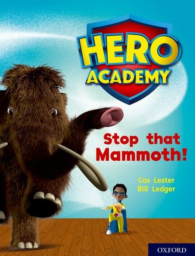 Hero Academy: Oxford Level 8, Purple Book Band: Stop that Mammoth!