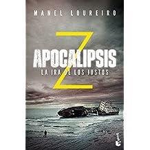 Apocalipsis Z. La ira de los justos (Literatura Fantástica)