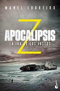 Apocalipsis Z. La ira de los justos par Manel Loureiro