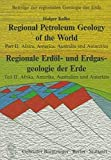 Regional Petroleum Geology of the World /Regionale Erdöl- und Erdgasgeologie der Erde: Regionale Erdölgeologie und Erdgasgeologie der Erde; Regional ... (Beiträge zur regionalen Geologie der Erde)
