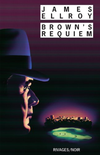 Brown's Requiem par James Ellroy
