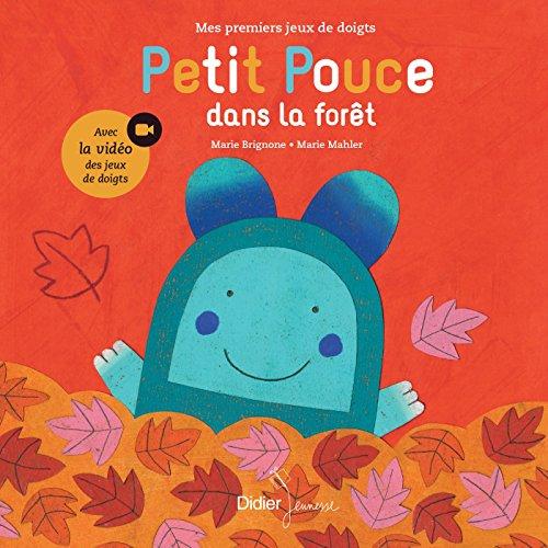Petit Pouce dans la forêt : une histoire et des jeux de doigts
