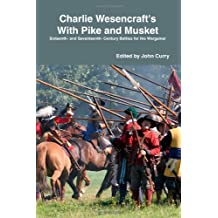 Charlie Wesencraft's With Pike and Musket